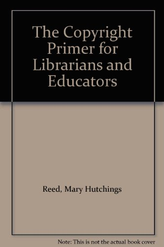 9780810614536: The Copyright Primer for Librarians and Educators
