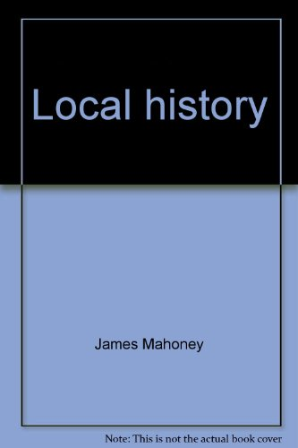 Local history: A guide for research and writing (Analysis and action series): Mahoney, James