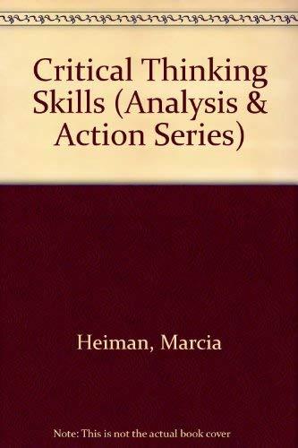 Critical Thinking Skills (Analysis & Action Series): Heiman, Marcia, Slomianko,Joshua