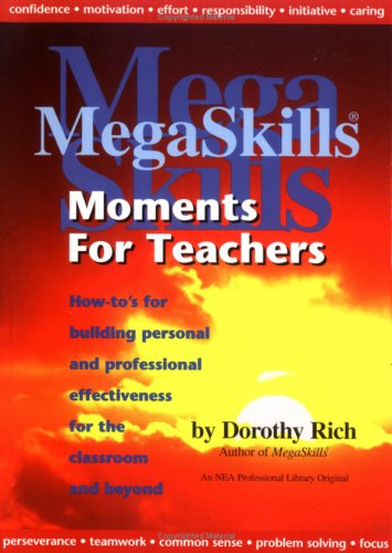 9780810620063: Megaskills Moments for Teachers: How-To's for Building Personal and Professional Effectiveness for the Classroom and Beyond