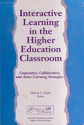 9780810626799: Interactive Learning in the Higher Education Classroom: Cooperative, Collaborative, and Active Learning Strategies (The N)