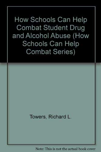9780810632912: How Schools Can Help Combat Student Drug and Alcohol Abuse (How Schools Can Help Combat Series)