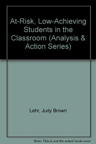 At-Risk : Low-Achieving Students in the Classroom: Hazel W. Harris;