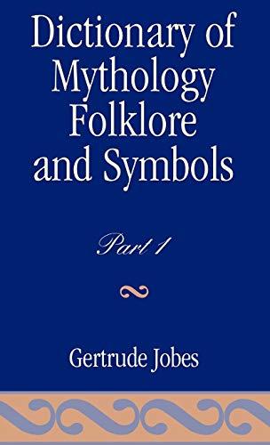 9780810800342: Dictionary of Mythology: Folklore and Symbols
