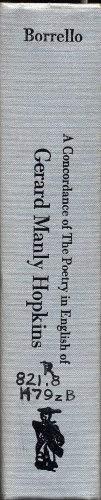 A Concordance of the Poetry in English of Gerard Manl[e]y Hopkins: Borrello, Alfred, ed.; Anderson,...