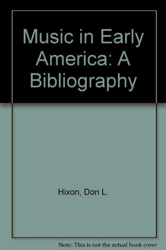 Music in Early America: a Bibliography of Music in Evans: Hixon, Donald L.