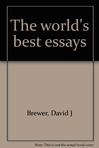 The World's Best Essays Two Volumes: Brewer, David J.