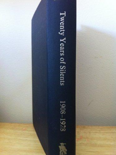 Twenty Years of Silents, 1908-1928: Weaver, John T.