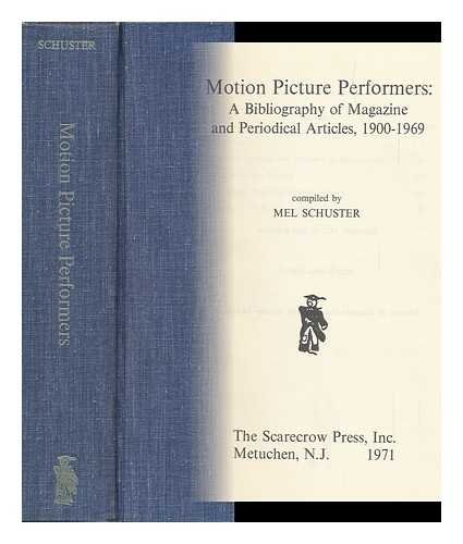 Motion Picture Performers: A Bibliography of Magazine and Periodical Articles, 1900-1969