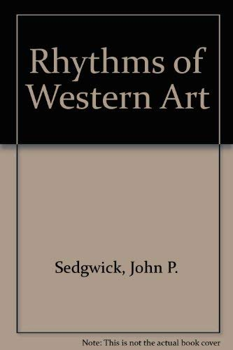 Rhythms of Western Art: Sedgwick, John P.