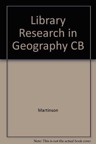 Introduction to Library Research in Geography; An Instruction Manual and Short Bibliography
