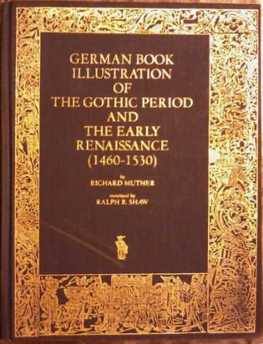 GERMAN BOOK ILLUSTRATION OF THE GOTHIC PERIOD AND THE EARLY RENAISSANCE (1460-1530)