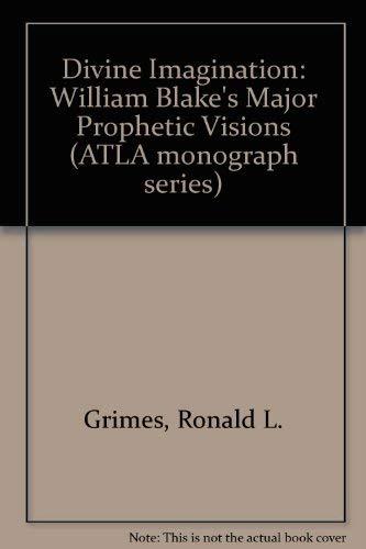 The Divine Imagination: William Blake's Major Prophetic: Grimes, Ronald L.