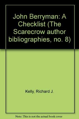 9780810805521: John Berryman: A Checklist (Scarecrow author bibliographies, no. 8)
