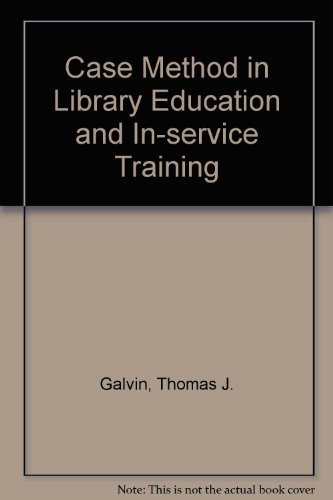 Case Method in Library Education and In-service Training: Thomas J. Galvin