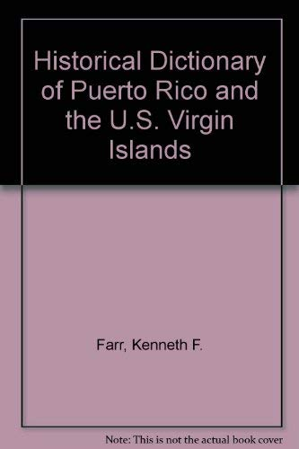 9780810806702: Historical Dictionary of Puerto Rico and the U.S. Virgin Islands (Latin American historical dictionaries, no. 9)