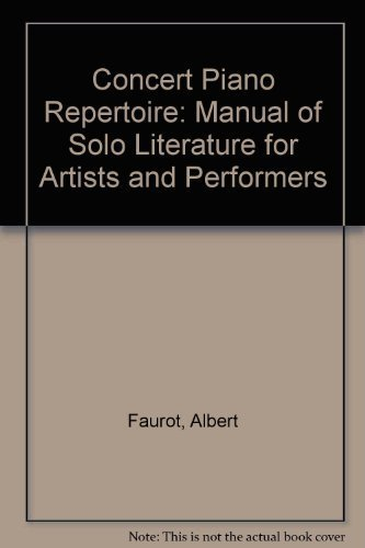 9780810806856: Concert Piano Repertoire: Manual of Solo Literature for Artists and Performers