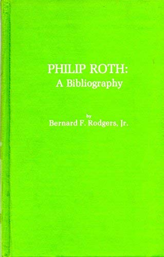 9780810807549: Philip Roth: A Bibliography (The Scarecrow author bibliographies, no. 19)