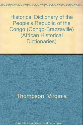 9780810807624: Historical Dictionary of the People's Republic of the Congo (Congo-Brazzaville) (African historical dictionaries)