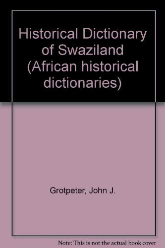 9780810808058: Historical Dictionary of Swaziland (African historical dictionaries)