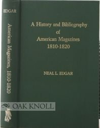 History and Bibliography of American Magazines, 1810-20: Edgar, Neal L.