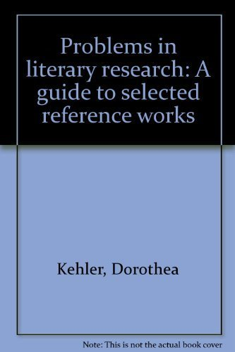 9780810808416: Problems in literary research: A guide to selected reference works