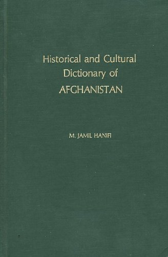 Historical and Cultural Dictionary of Afghanistan (Historical: Hanifi, M. Jamil