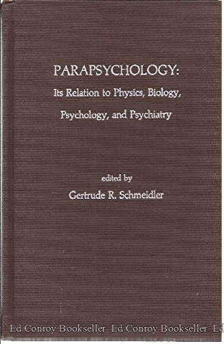 Parapsychology: Its Relation to Physics, Biology, Psychology, and Psychiatry