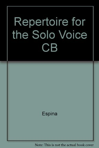 9780810809437: Repertoire for the Solo Voice: A Fully Annotated Guide to Works for the Solo Voice Published in Modern Editions and Covering Material from the Thirt