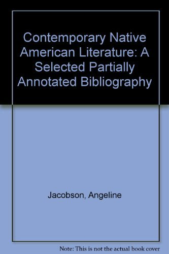 Contemporary Native American Literature: A Selected & Partially Annotated Bibliography