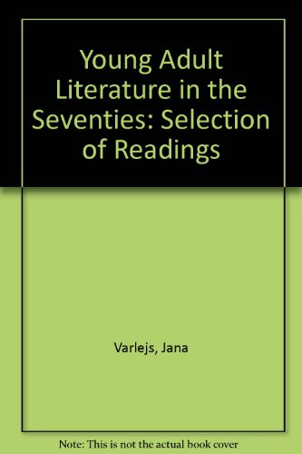 9780810811348: Young Adult Literature in the Seventies: A Selection of Readings