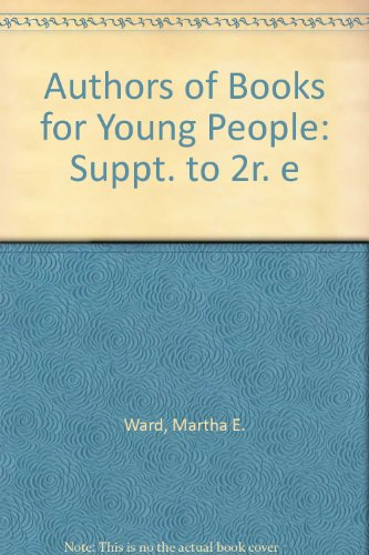 9780810811591: Authors of Books for Young People: Suppt. to 2r. e