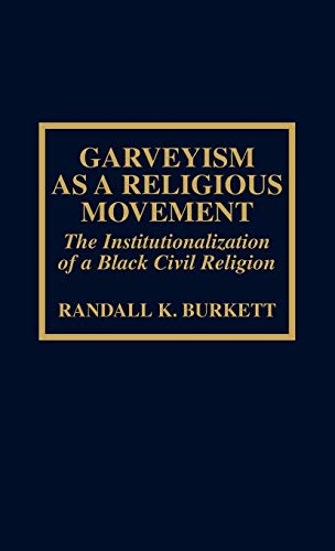 Garveyism as a Religious Movement: The Institutionalization of a Black Civil Religion (Hardback): ...