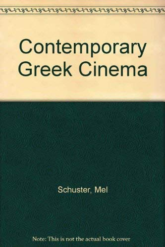The Contemporary Greek Cinema: Schuster, Mel
