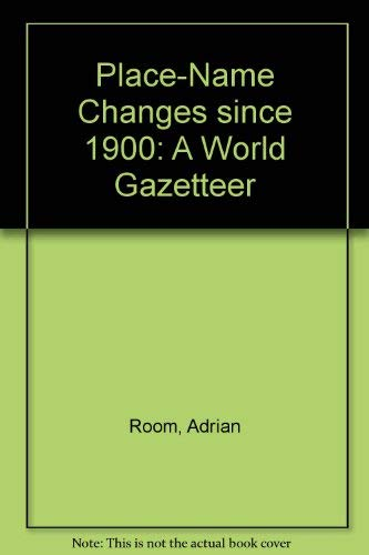 9780810812109 Place Name Changes Since 1900 A World Gazetteer