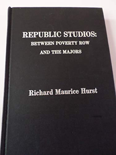 9780810812543: Republic Studios: Between Poverty Row and the Majors