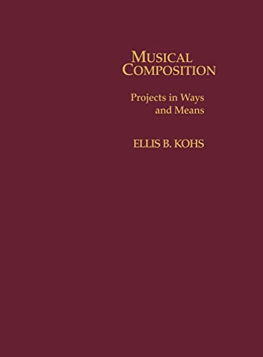 9780810812857: Musical Composition: Projects in Ways and Means