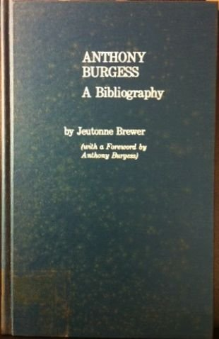 Anthony Burgess: A Bibliography