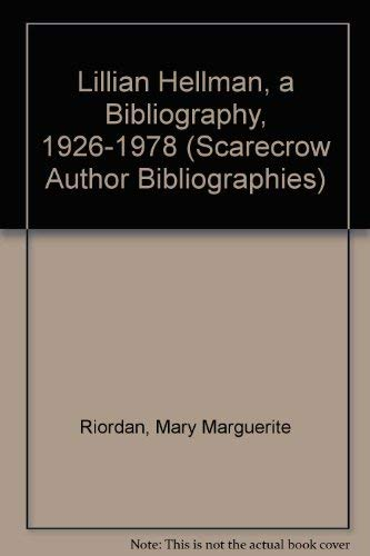 Lillian Hellman : A Bibliography 1926 - 1978 (Scarecrow Author Bibliographies Series # 50)