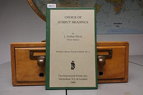 Choice of Subject Headings Elrod, J.McRee