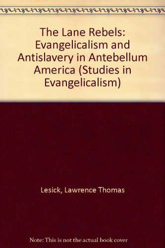 9780810813724: The Lane Rebels: Evangelicalism and Antislavery in Antebellum America (Studies in Evangelicalism)