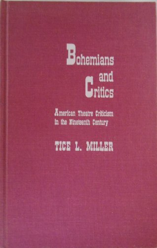 9780810813779: Bohemians and Critics: The Development of American Theatre Criticism in the Nineteenth Century : The Early Victorians