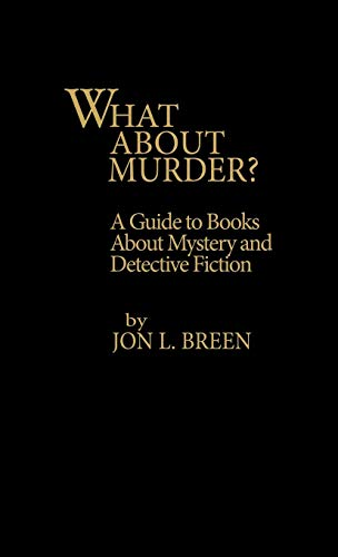 What About Murder?: A Guide to Books About Mystery and Detective Fiction