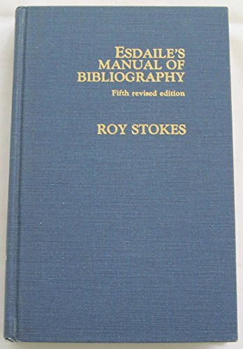 Esdaile's Manual of Bibliography: Esdaile, Arundell J.