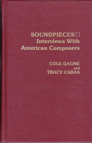 Soundpieces. Interviews With American Composers.: Gagne,Cole. Caras,Tracy.