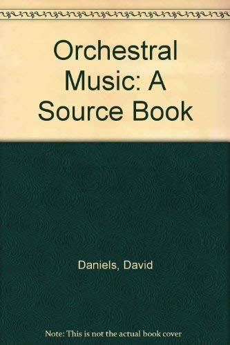 9780810814844: Orchestral Music: A Source Book