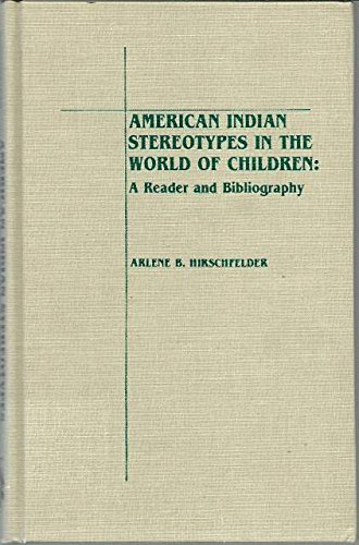 9780810814943: American Indian Stereotypes in the World of Children: A Reader and Bibliography