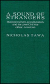 A Sound of Strangers: Musical Culture, Acculturation and the Post-Civil War Ethnic America (...
