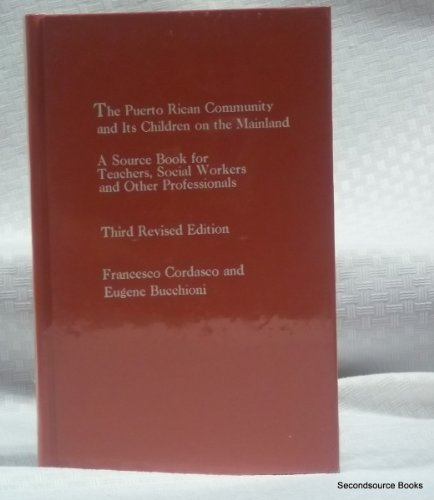The Puerto Rican Community and Its Children on the Mainland: Cordasco, Francesco, Bucchioni, Eugene