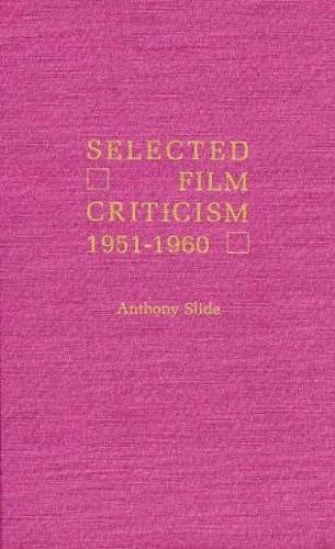 Selected Film Criticism (0810815753) by Anthony Slide